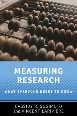 Measuring Research What Everyone Needs to Know (R) 9780190640125 | Brand New