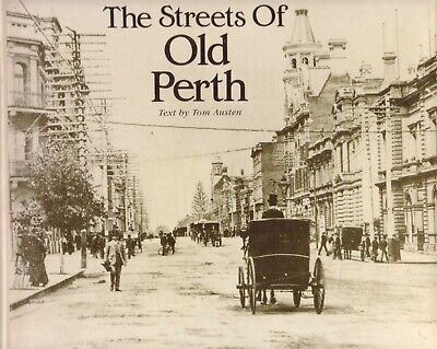 The Streets of Old Perth by Tom Austen BOOK History Western Australia HC