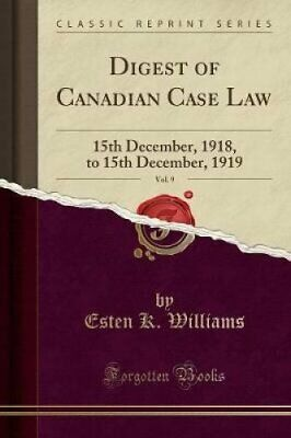 Digest of Canadian Case Law, Vol. 9 15th December, 1918, to 15t... 9781527868212