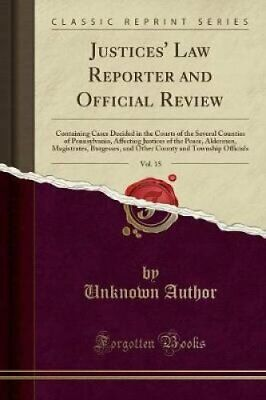 Justices' Law Reporter and Official Review, Vol. 15 Containing ... 9781527900813