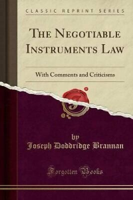 The Negotiable Instruments Law With Comments and Criticisms (Cl... 9781528337366