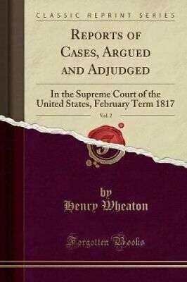 Reports of Cases, Argued and Adjudged, Vol. 2 In the Supreme Co... 9781528517850