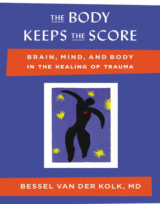 The Body Keeps the Score Mind, Brain and Body in the Transforma (PDF)