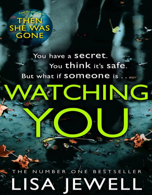 Watching You Brilliant psychological crime from the author 1 by Jewell, Lisa PDF