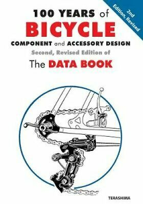 100 Years of Bicycle Component and Accessory Design: The Data Book by Van Der...