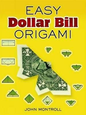 Easy Dollar Bill Origami by John Montroll (English) Paperback Book Free Shipping