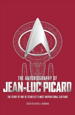 The Autobiography of Jean-Luc Picard by David A. Goodman 9781785659409