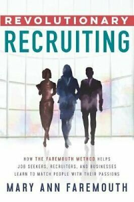 Revolutionary Recruiting How the Faremouth Method Helps Job See... 9780998865812