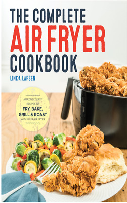 Air Fryer Cookbook Amazingly Easy Recipes to Fry, Bake, Grill, and Roast (PDF)