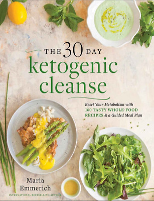 The 30-Day Ketogenic Cleanse 160 tasty whole-food recipes (PDF)