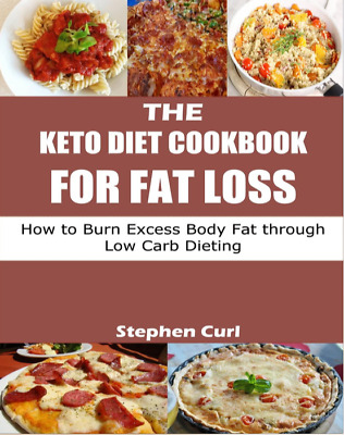 The Keto Diet Cookbook for Fat Lossby Stephen Curl (PDF)