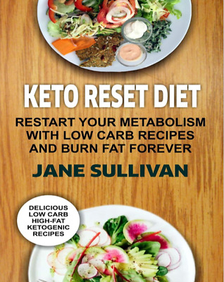 Keto Reset Diet Restart Your Metabolism With Low Carb Recipes And Burn Fat PDF