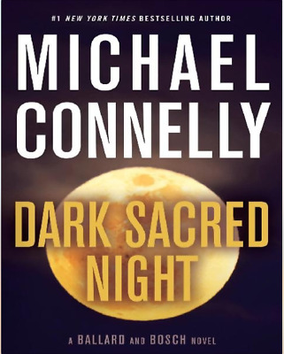 Dark Sacred Night  by Michael Connelly (PDF)