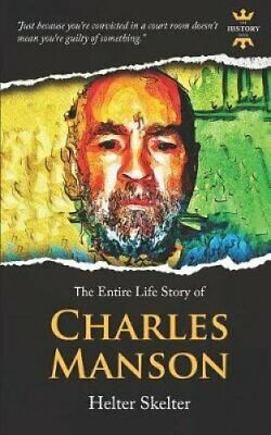 Charles Manson Helter Skelter. the Entire Life Story 9781090835055 | Brand New