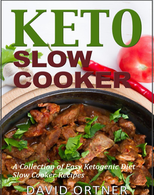 Keto Slow Cooker A Collection of Easy Ketogenic Diet Slow Cooker Recipes (PDF)