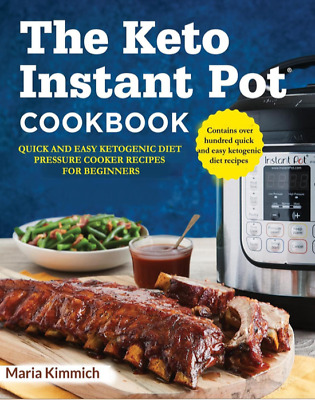 The Keto Instant Pot Cookbook Quick and Easy Ketogenic Diet Pressure Cooker PDF
