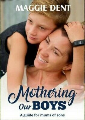 Mothering Our Boys 'A Guide for Mums of Sons Dent, Maggie