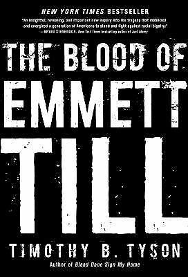 The Blood of Emmett Till by Tyson, Timothy B.-ExLibrary