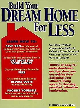 Build Your Dream Home for Less by Woodson, R. Dodge