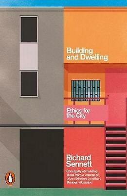 Building and Dwelling: Ethics for the City by Richard Sennett (English) Paperbac