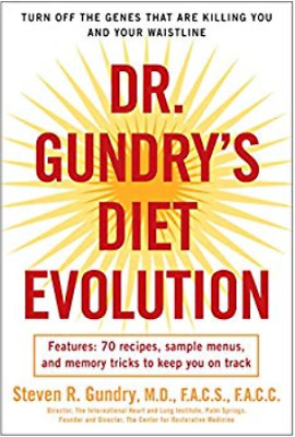 Dr. Gundry's Diet Evolution: Turn Off the Genes That Are Killing You | E-B00K I