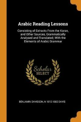 Arabic Reading Lessons Consisting of Extracts from the Koran, a... 9780344560729