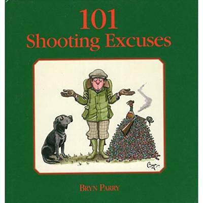 101 Shooting Excuses - Hardcover NEW Parry, Bryn 2005-09-09