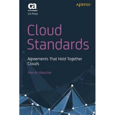 Cloud Standards: Agreements That Hold Together Clouds - Paperback NEW Marvin Was