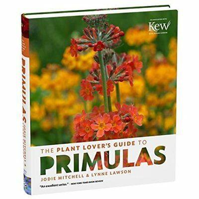 Plant Lover's Guide to Primulas, The (Plant Lover S Gui - Hardcover NEW Jodie Mi