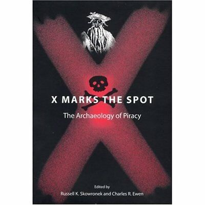 X Marks the Spot: The Archaeology of Piracy (New Perspe - Paperback NEW Skowrone