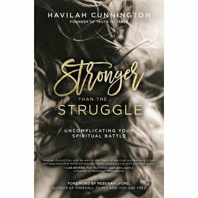 Stronger than the Struggle: Uncomplicating Your Spiritu - Paperback NEW Cunningt