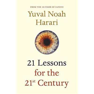 21 Lessons for the 21st Century - Hardback NEW Harari, Yuval N 30/08/2018
