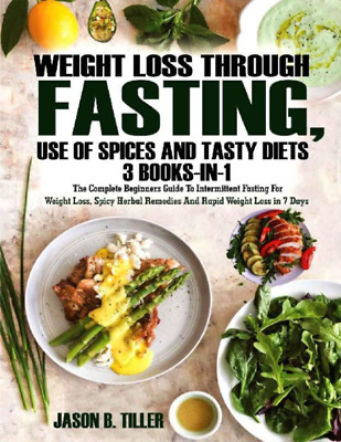 Weight Loss Through Fasting Use of spices and tasty diet 3 books iN 1 (PDF)