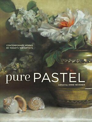 Pure Pastel Contemporary Works by Today's Top Artists 9781440350900 | Brand New