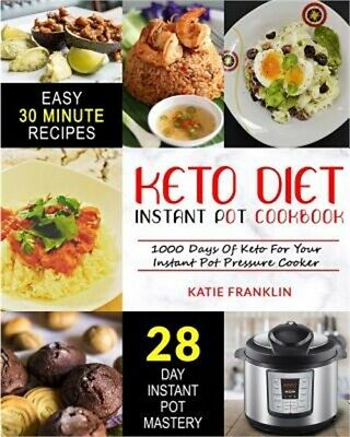 Keto Diet Instant Pot Cookbook: 1000 Days Of Keto For Your Instant Pot Pressure