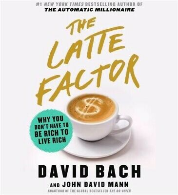 The Latte Factor: Why You Don't Have to Be Rich to Live Rich (CD)
