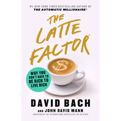 The Latte Factor: Why You Don't Have to Be Rich to Live Rich 📩 E-β00k 📩