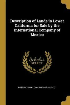 Description of Lands in Lower California for Sale by the Intern... 9780526730582