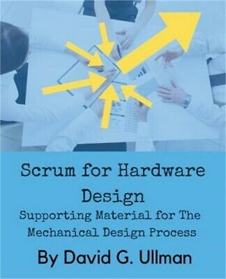 Scrum for Hardware Design: Supporting Material for the Mechanical Design Process