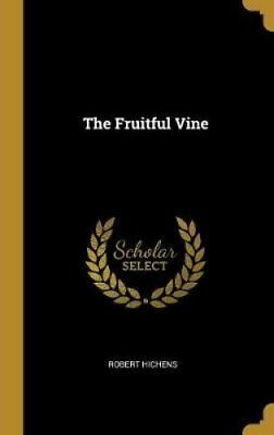 The Fruitful Vine by Robert Hichens 9780530386263 | Brand New | Free UK Shipping