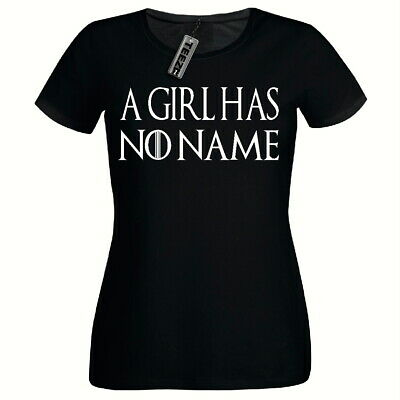 A Girl Has No Name T Shirt, Ladies Fitted T- Shirt, Arya Game Of Thrones T Shirt