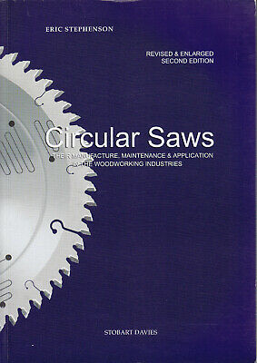 CIRCULAR SAWS Their Manufacture Maintenance & Application by Eric Stephenson
