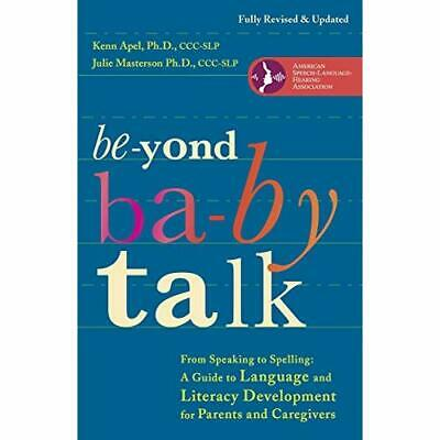 Beyond Baby Talk: From Speaking to Spelling: A Guide to - Paperback NEW Apel, Ke