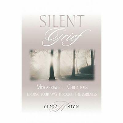 Silent Grief: Miscarriage, Finding Your Way Through the - Paperback NEW Hinton,