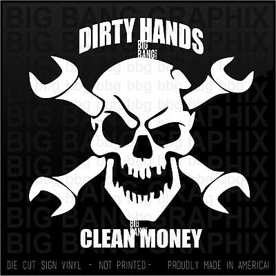 Dirty Hands Clean Money Vinyl Sticker Decal Diesel Mechanic Aircraft