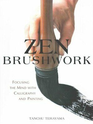 Zen Brushwork by Tanchu Terayama 9781568365787 | Brand New | Free UK Shipping