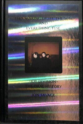 This searing light, the sun and everything else Joy Division: T... 9780571345373