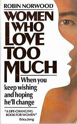 Women Who Love Too Much by Robin Norwood, Paperback