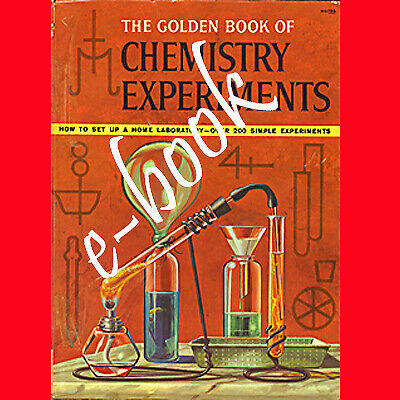 The Golden Book of Chemistry Experiments. How to set up a home laborator[*P-D*F]