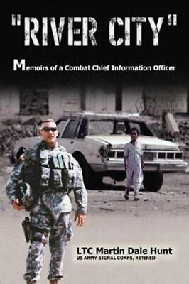 """""""River City"""" Memoirs of a Combat Chief Information Officer 97814834748"""